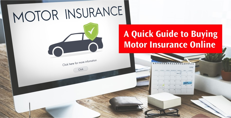 A Quick Guide to Buying Motor Insurance Online