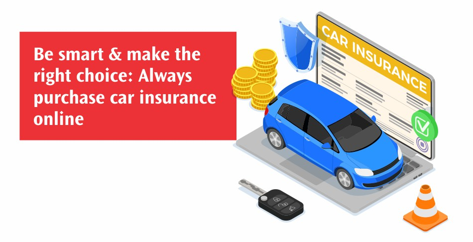 Be smart and make the right choice - Always purchase car insurance online