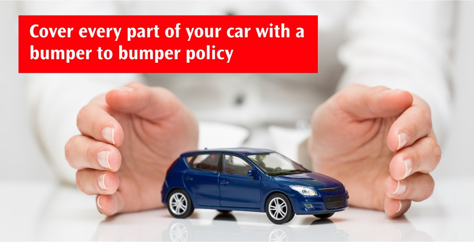 Cover every part of your car with a bumper to bumper policy