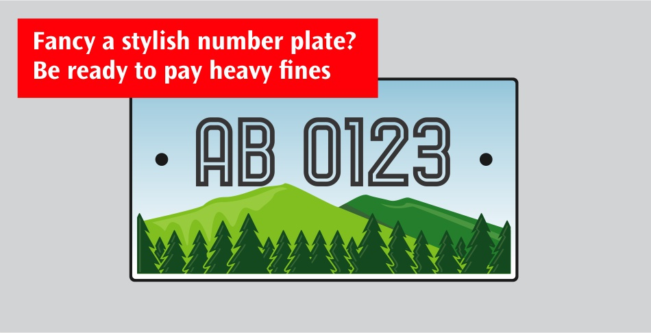 Fancy a stylish number plate Be ready to pay heavy fines