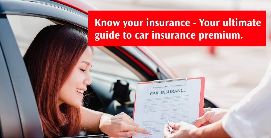 Know Your Insurance - Your Ultimate Guide to Car Insurance Premium