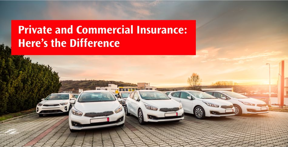 Private and Commercial Insurance Here's the Difference