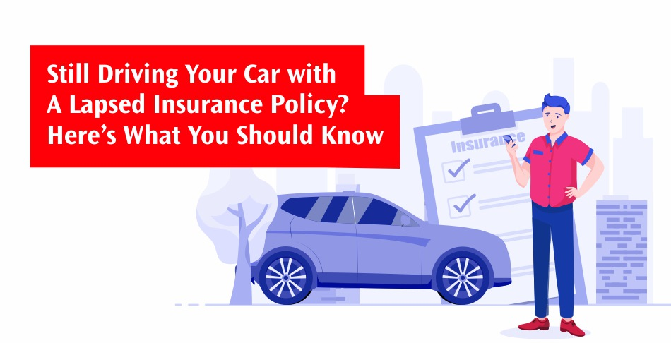 Still Driving Your Car with a Lapsed Insurance Policy Here's What You Should Know