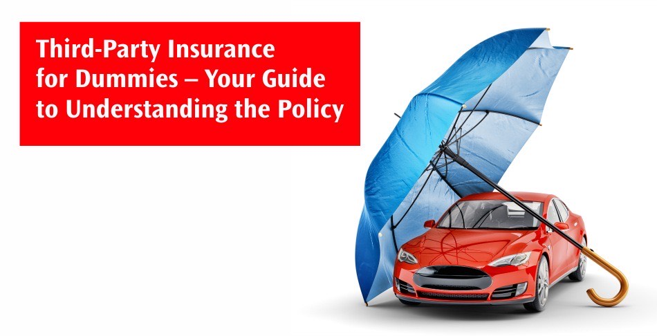 Third-Party Insurance for Dummies – Your Guide to Understanding the Policy
