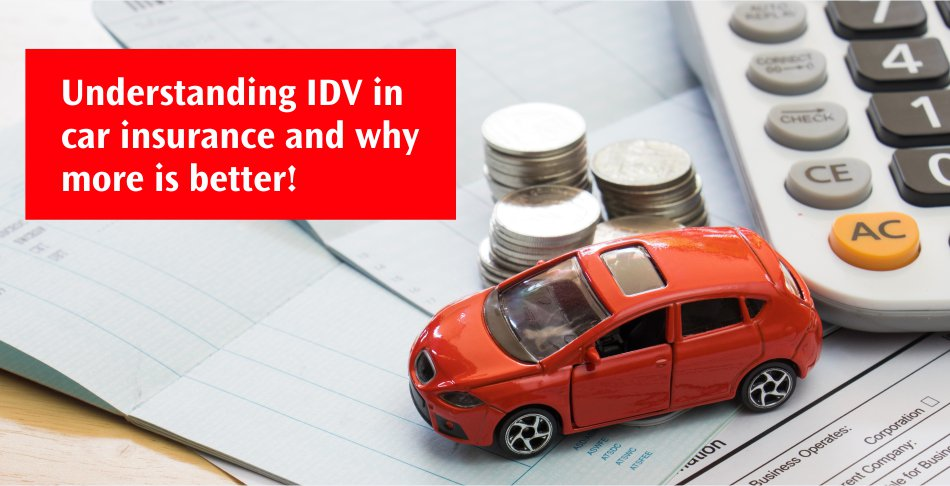 Understanding IDV in car insurance and why more is better!