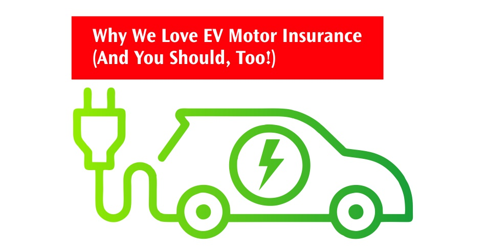 Why we love EV Motor Insurance (And you should, too)