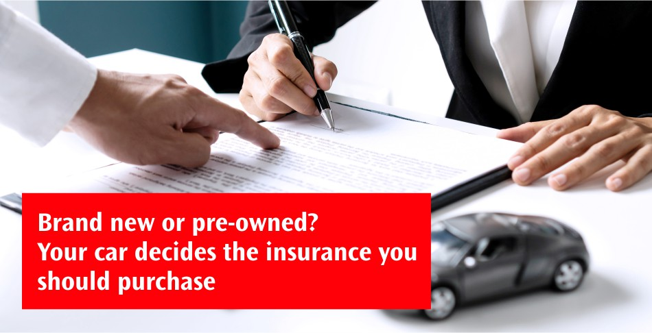 Brand New or Pre-Owned - Your car decides the insurance you should purchase